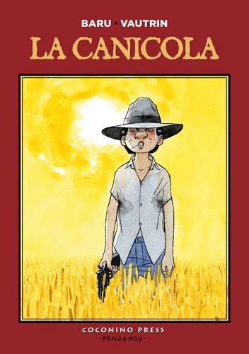 """Arriva """"La canicola"""", il nuovo noir di Baru, ospite Coconino Press a Lucca Comics"""