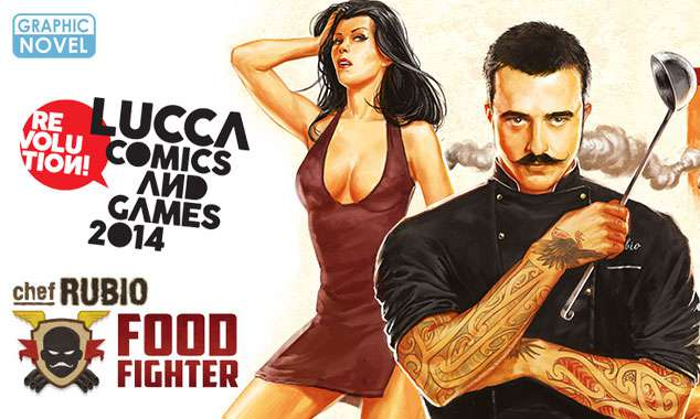 """""""Chef Rubio: Food Fighter"""" in mostra a Lucca Comics & Games 2014"""