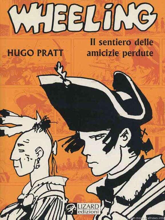 300: Hugo Pratt – Wheeling Il sentiero delle amicizie perdute