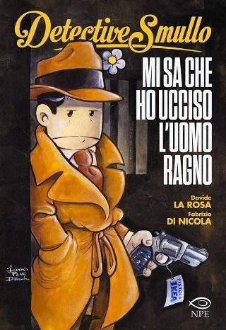 Detective Smullo – Mi sa che ho ucciso l'Uomo Ragno (La Rosa, Di Nicola)