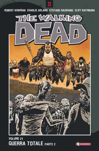 È di nuovo Guerra totale. Disponibile il volume 21 di The Walking Dead