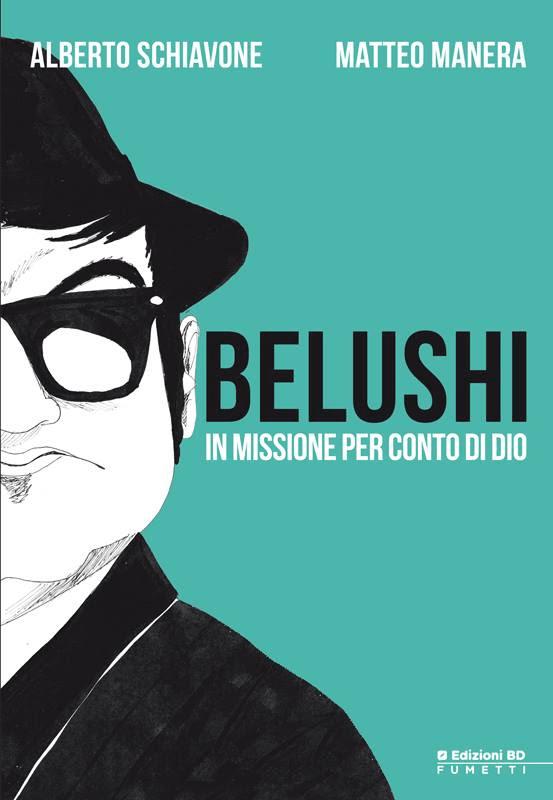 """""""Belushi - In missione per conto di Dio"""". La prima graphic novel Alberto Schiavone e Matteo Manera"""