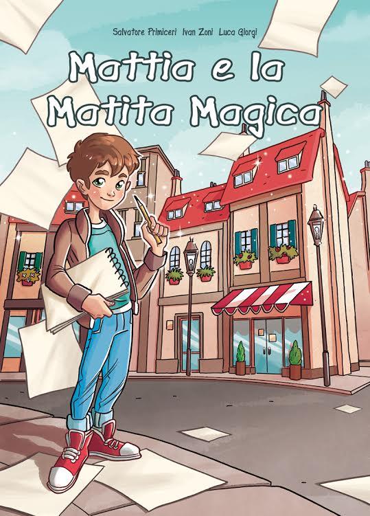 """""""Mattia e la Matita Magica"""": il nuovo libro per bambini di Salvatore Primiceri e Ivan Zoni"""