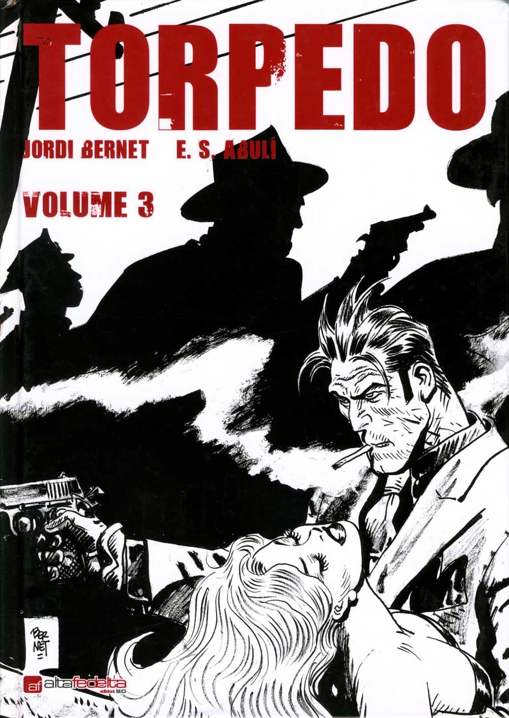 300: E. S. Abulì e Jordi Bernet – Torpedo, volume 3