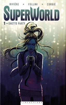 SuperWorld vol.1 – Ghetto Party (Jean-Marc Riviére, Francesca Follini)