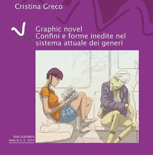 """E' disponibile """"Graphic Novel. Confini e forme inedite nel sistema attuale dei generi"""" il nuovo libro di Cristina Greco"""