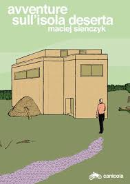 Avventure sull'Isola Deserta di Maciej Sieńczyk: racconti di pura, onirica umanità.