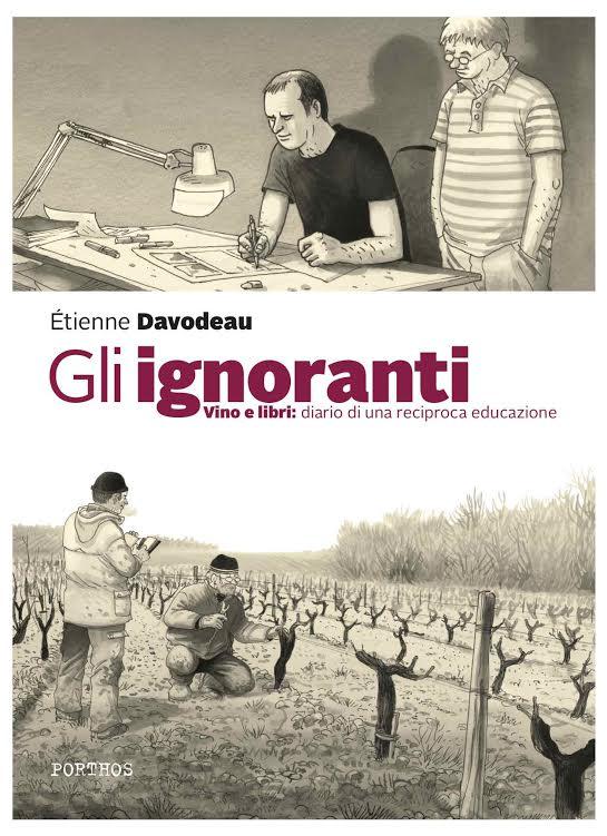 """""""Gli ignoranti. Vino e libri: diario di una reciproca educazione"""" il nuovo graphic novel di Ètienne Davodeau"""