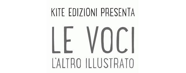 """Kite Edizioni presenta la nuova di illustrati """"Le Voci"""""""
