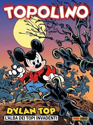 Dylan Top in: l'alba dei topi invadenti – Topolino #3094 (Recchioni, Faraci, Mottura)_BreVisioni