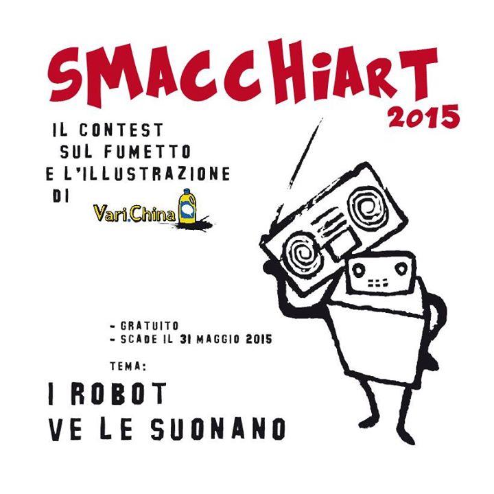 """SmacchiART 2015 """"I robot ve le suonano"""": il contest sul fumetto e l'illustrazione di Vari.China"""