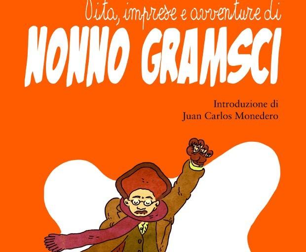 """001 Edizioni pubblica """"Vita, imprese e avventure di Nonno Gramsci"""""""