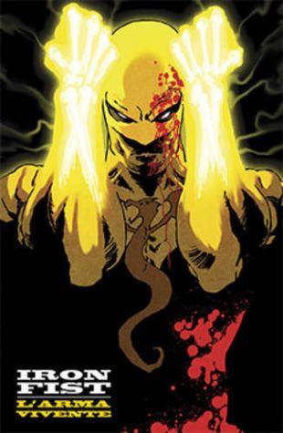 Iron Fist #1 - L'Arma Vivente  (Kaare Andrews)