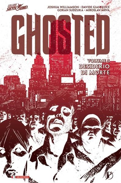 """Da oggi è disponibile il terzo volume di Ghosted intitolato """"Desiderio di morte"""""""