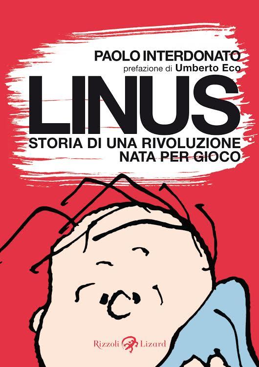 """""""Linus. Storia di una rivoluzione nata per gioco"""" di Paolo Interdonato in libreria dal 2 aprile"""