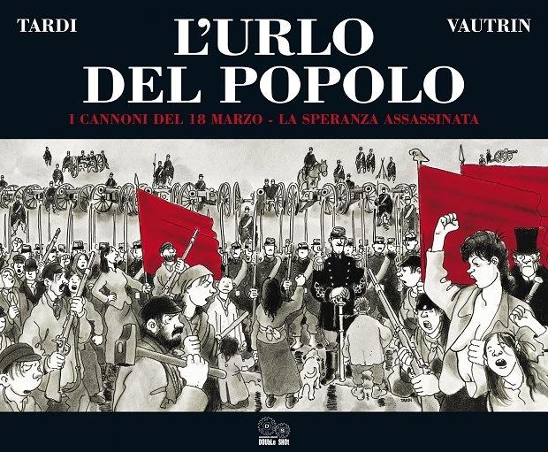 """Double Shot: un crowdfunding per pubblicare """"L'Urlo del popolo"""" di Jacques Tardi"""