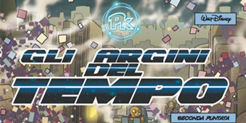 PK: Gli argini del tempo, seconda puntata – Topolino #3103 (Sisti, Sciarrone)