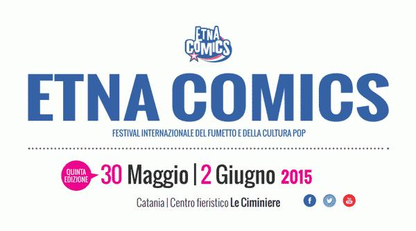 Martedì 26 presentazione ufficiale di Etna Comics 2015