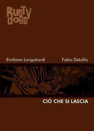 Rusty Dogs #41 – Ciò che si lascia (Longobardi, Detullio)