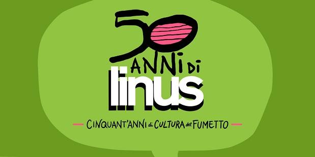 50 anni di Linus. Cinquant'anni di Cultura del Fumetto