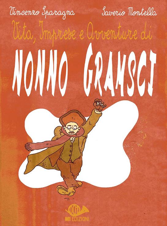 Vita, imprese e avventure di Nonno Gramsci (Sparagna, Montella)