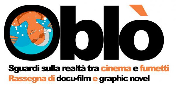 """Oblò"" una rassegna di docufilm e graphic novel"