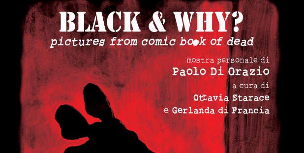 """""""Black & Why?"""": una personale di Paolo Di Orazio"""