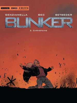 Mondadori Comics presenta:  Bunker #2 - Carneficine