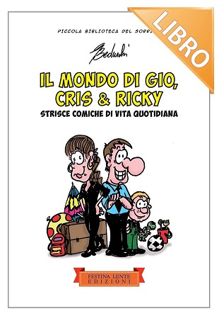 """""""Il mondo di Gio, Cris & Ricky"""" di Giovanni Beduschi"""