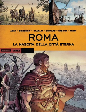 "Mondadori Comics: ""Roma la nascita della città eterna"""