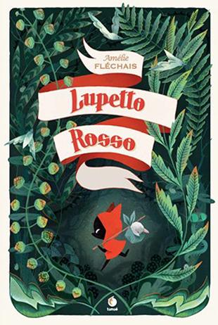 Lupetto Rosso di Amélie Fléchais vi aspetta in libreria