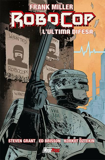 "Magic Press Edizioni presenta: ""Robocop: the last stand"""