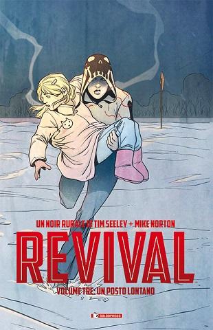 """In uscita """"Un posto lontano"""", terzo volume di Revival"""