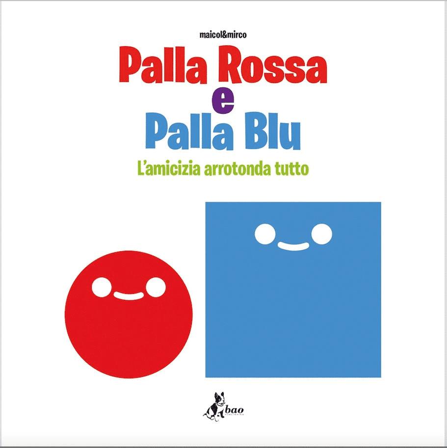 """""""Palla Rossa e Palla Blu"""" il nuovo libro di Maicol&Mirco"""