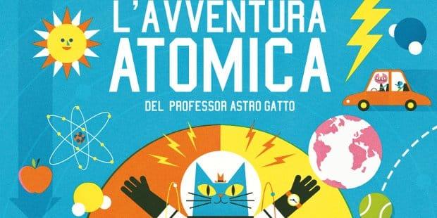 L'AVVENTURA ATOMICA DEL PROFESSOR ASTRO GATTO_evidenza
