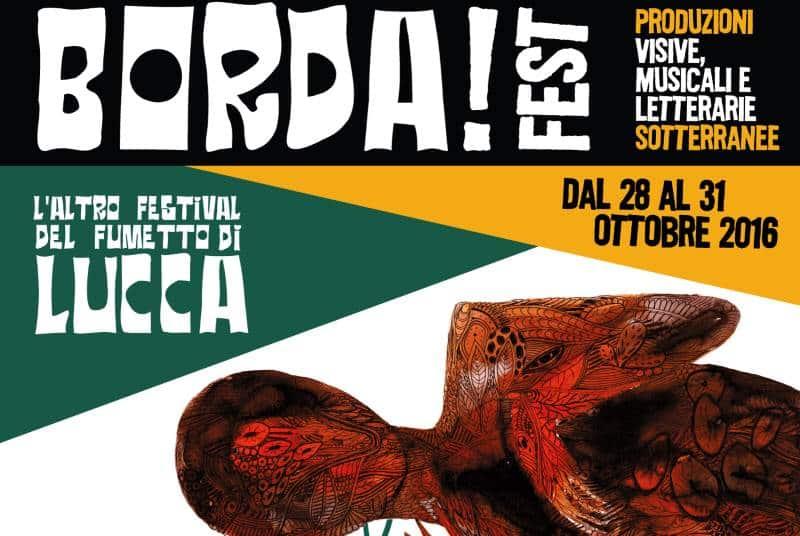 L'altra Lucca Comics: BORDA Fest – Produzioni Sotterranee
