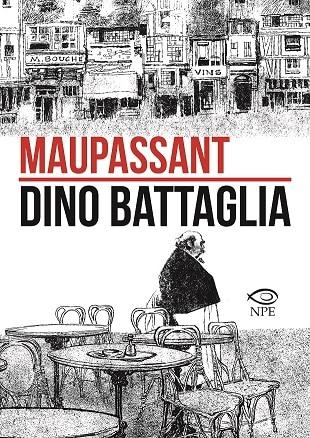 Dino Battaglia reinterpreta Guy de Maupassant