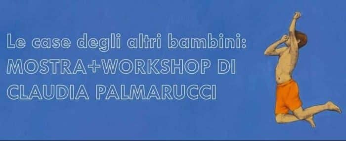 Mostra e Workshop di Claudia Palmarucci a Roma
