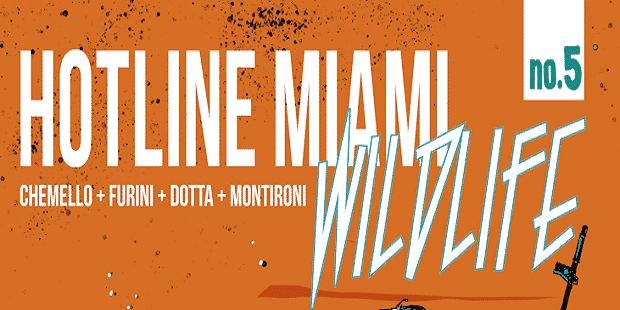 Anteprima: Hotline Miami: Wildlife #5 (Chemello, Furini, Dotta, Montironi)