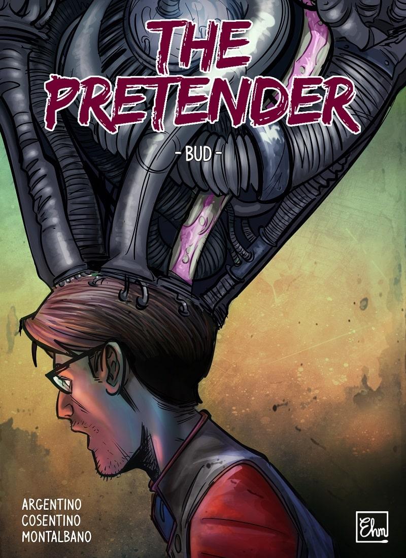The Pretender #1 - Bud (Argentino, Cosentino, Montalbano)_The Pretender