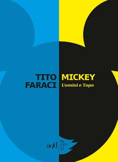 Uomini e topo: il rapporto tra Tito Faraci e Mickey Mouse