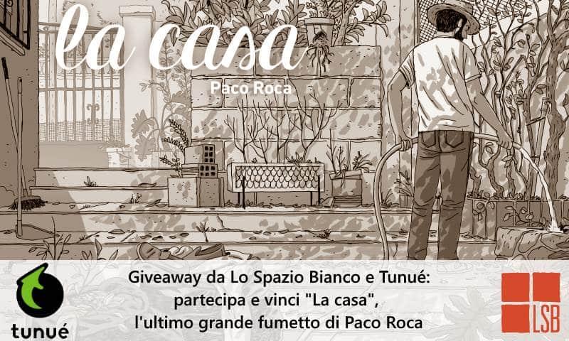 """GIVEAWAY! In palio due copie de """"La Casa"""" di Paco Roca, edita da Tunué"""