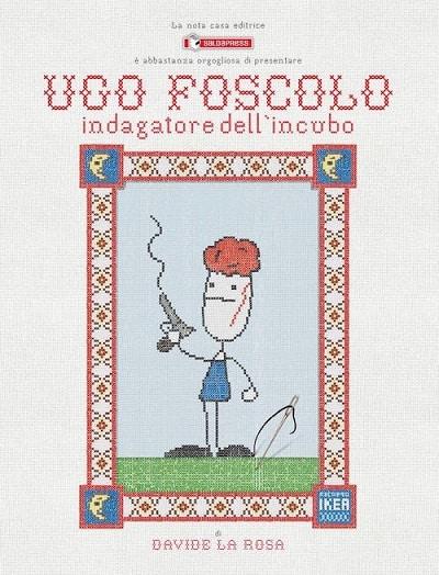 Ugo Foscolo - Indagatore dell'incubo (Davide La Rosa)