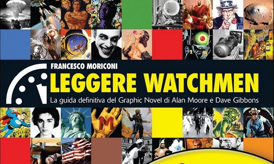 (Ri)Leggere Watchmen: intervista a Francesco Moriconi