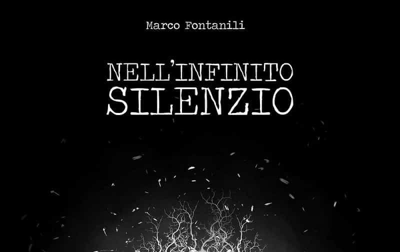 """Aperte le prenotazioni per """"Nell'Infinito Silenzio"""" di Marco Fontanili"""