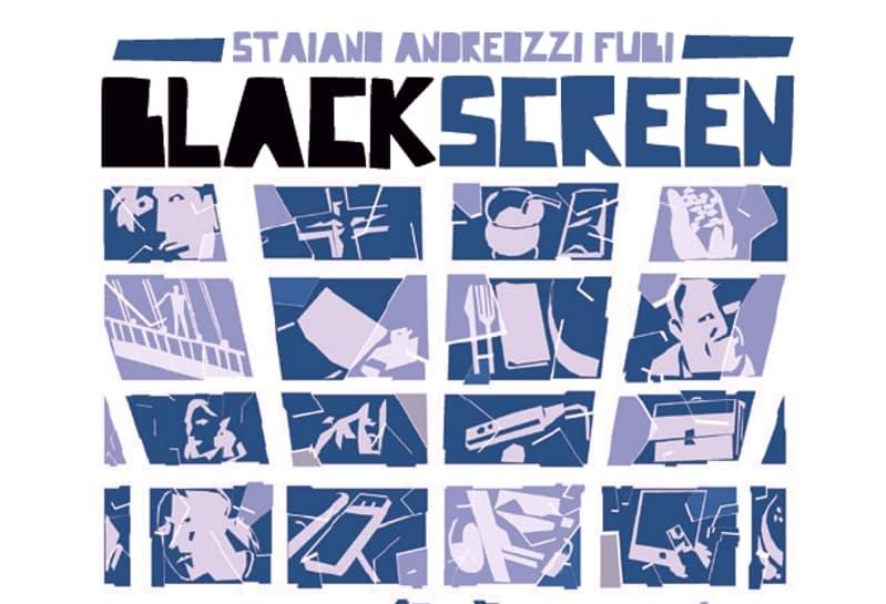 Anteprima: Black Screen di Staiano, Andreozzi, Fubi