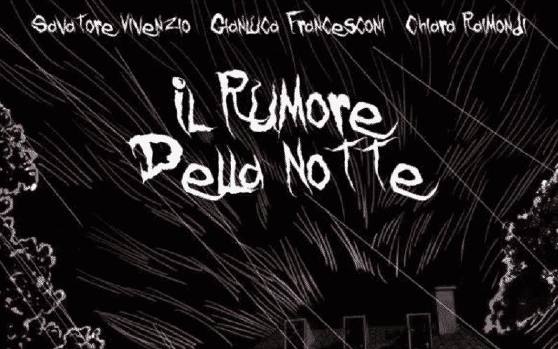 """La Stanza presenta: """"Il Rumore della Notte"""""""