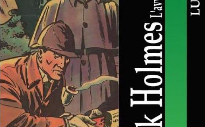 """In uscita """"Sherlock Holmes. L'avventura nei fumetti"""" di Luigi Siviero"""