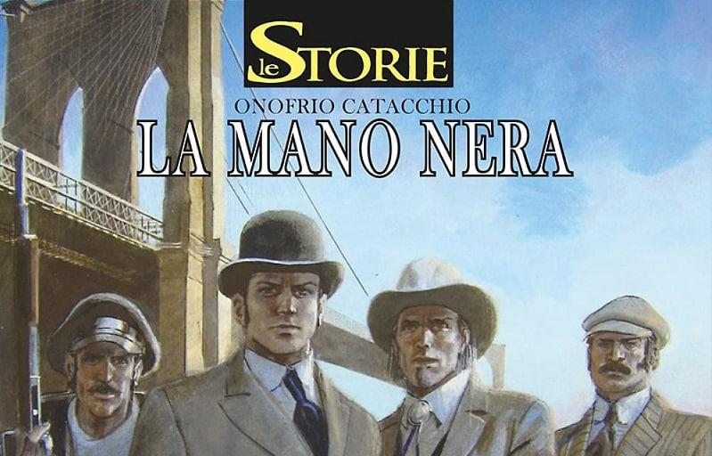 Le Storie #54 – La Mano Nera (Onofrio Catacchio)