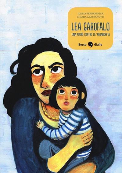 Lea Garofalo – Una madre contro la 'ndrangheta (Ferramosca, Abastanotti)_BreVisioni
